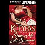 Seduce Me at Sunrise | Lisa Kleypas