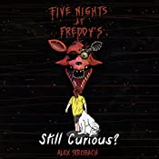 Five Nights at Freddy's: Still Curious?: An Unofficial FNAF Tale, Book 2 | Alex Strobach