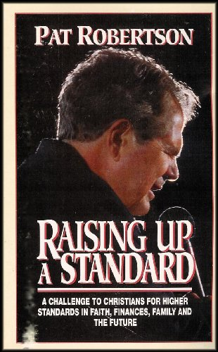 Raising up a Standard: A Challenge to Christians for Higher Standards in Faith, Finances, Family and the Future [1 VHS and 2 Audio Cassettes] (Money Myths And Change)