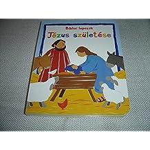 Hungarian Edition of My Very First Bible Board Book, Baby Jesus / Hungarian Children's Bible / Jézus születése – Bibliai lapozók