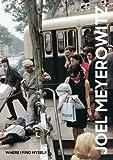 Image of Joel Meyerowitz: Where I Find Myself: A Lifetime Retrospective (An Elephant Book)