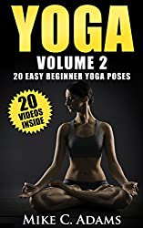 Yoga : 20 Easy Beginner Yoga Poses (An Excellent Yoga Book With 20 Videos of Yoga Poses) (English Edition)
