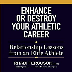 Enhance or Destroy Your Athletic Career Audiobook