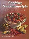 Cooking Szechuan-Style, Louise Stallard, 0877494223
