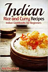 Indian Rice and Curry Recipes: Indian Cookbooks for