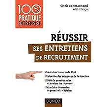 Réussir ses entretiens de recrutement : Maîtriser la méthode STAR (Management/Leadership) (French Edition)