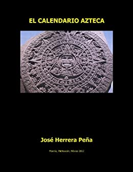 El Calendario Azteca (Spanish Edition) - Kindle edition by