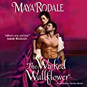 Wicked Wallflower Hörbuch von Maya Rodale Gesprochen von: Carolyn Morris