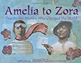 img - for Amelia to Zora: Twenty-Six Women Who Changed the World book / textbook / text book