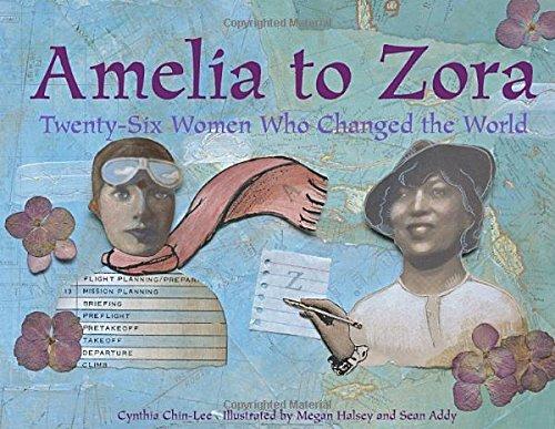 Amelia to Zora: Twenty-Six Women Who Changed the World pdf