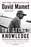 The Secret Knowledge, David Mamet, 1595230971