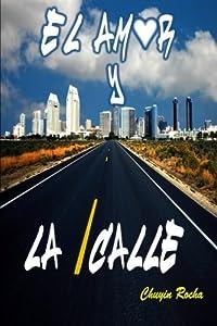 El Amor y La Calle (Spanish Edition)