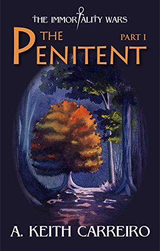The Penitent: Part I (Immortality Wars Book 1)