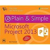 Microsoft Project 2013: Plain & Simple