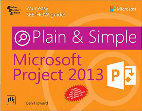 Microsoft Project 2013: Plain & Simple