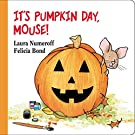 It's Pumpkin Day, Mouse! (If You Give...), by Laura Numeroff