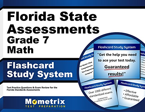 Florida State Assessments Grade 7 Mathematics Flashcard Study System: FSA Test Practice Questions & Exam Review for the Florida Standards Assessments (Cards) (Fsa Ela Reading Practice Test Questions Grade 7)