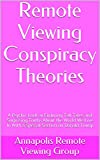 Remote Viewing Conspiracy Theories: A Psychic Look at Enduring Tall Tales and Surprising Truths About the World We Live In  With a Special Section on Donald Trump
