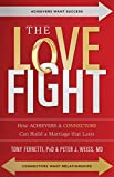 The Love Fight: How Achievers & Connectors Can Build A Marriage That Lasts