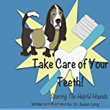 Take Care of Your Teeth!, Susan Long, 147513326X
