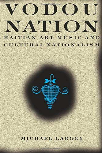 Vodou Nation: Haitian Art Music and Cultural Nationalism for sale  Delivered anywhere in Canada