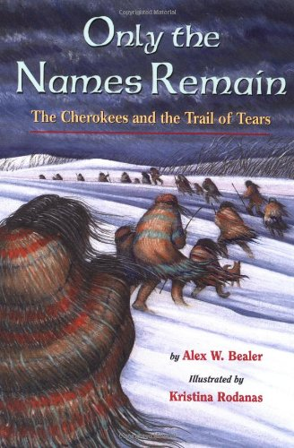 Only the Names Remain: The Cherokees and The Trail of Tears