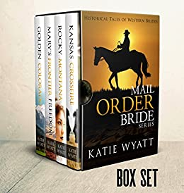 Mail Order Bride: Box Set #1: Inspirational Pioneer Romance (Historical Tales of Western Brides Box Set Series) by [Wyatt, Katie]