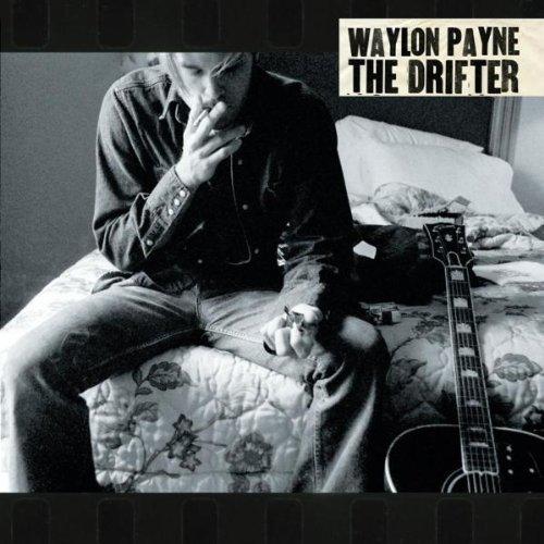 Drifter by Payne, Waylon (2004-06-22)