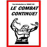 Une introduction au NSDAP/AO: LE COMBAT CONTINUE! (French Edition)