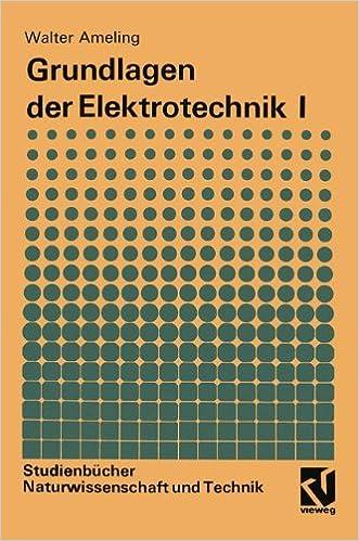 Grundlagen der Elektrotechnik I Studienbücher Naturwissenschaft und ...