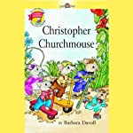 Christopher Churchmouse | Barbara Davoll