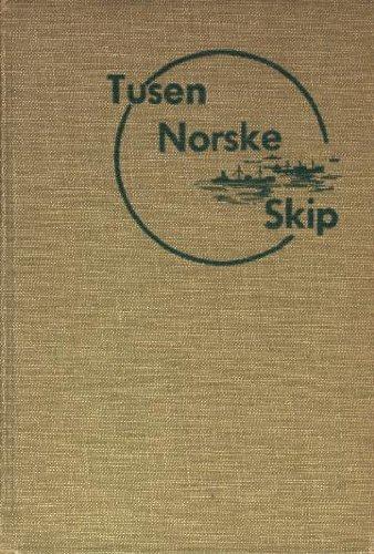 """""""Tusen Norske Skip - En Antologi Over Norske Sjofolks Innsats I Den Annen Verdenskrig"""" av Lise Lindbaek"""