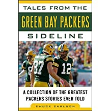 Tales from the Green Bay Packers Sideline: A Collection of the Greatest Packers Stories Ever Told