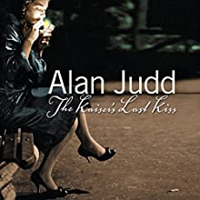 The Kaiser's Last Kiss Audiobook by Alan Judd Narrated by Gibson Frazier