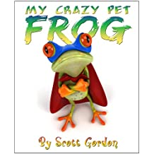 My Crazy Pet Frog