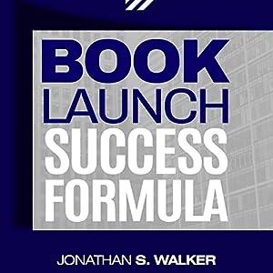 Book Launch Success Formula Audiobook