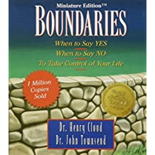 Boundaries: When to Say Yes - When to Say No - To Take Control of Your Life (Min edition)