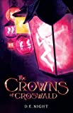 The Crowns of Croswald by D.E. Night
