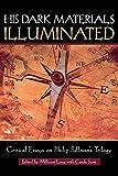 His Dark Materials Illuminated: Critical Essays on