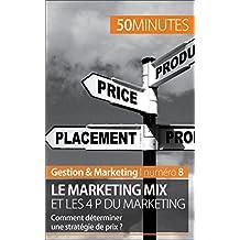 Le marketing mix et les 4 P du marketing: Comment déterminer une stratégie de prix ? (Gestion & Marketing t. 8...