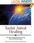 Taoist Astral Healing: Chi Kung Heali...