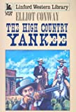 The High Country Yankee, Elliot Conway, 1846172802