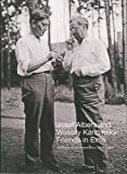 img - for Josef Albers and Wassily Kandinsky: Friends in Exile: A Decade of Correspondence, 1929 1940 book / textbook / text book