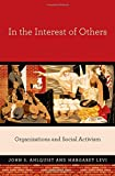 """John Ahlquist and Margaret Levi, """"In the Interest of Others: Organizations and Social Activism"""" (Princeton UP, 2013)"""