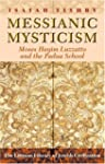 Messianic Mysticism: Moses Hayim Luzz...