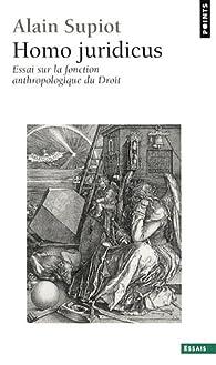 Homo juridicus par Alain Supiot