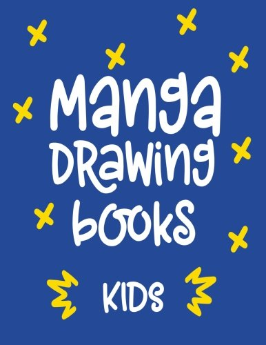 Manga Drawing Books Kids: 8.5 x 11, 120 Unlined Blank Pages For Unguided Doodling, Drawing, Sketching & Writing