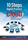 10 Steps to a Digital Practice in the Cloud : New Levels of CPA Firm Workflow Efficiency, American Institute of Certified Public Accountants, 1937350568