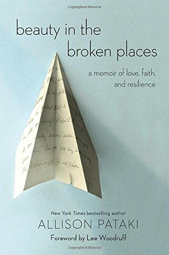 Beauty in the Broken Places: A Memoir of Love, Faith, and Resilience cover