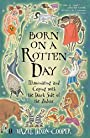 Born on a Rotten Day: Illuminating and Coping with the Dark Side of the Zodiac